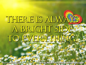 There is always a bright side to everything.